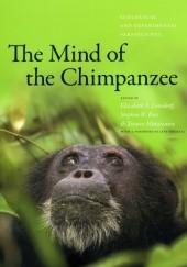 Okładka książki The Mind of the Chimpanzee. Ecological and Experimental Perspectives Jane Goodall,Tetsuro Matuzawa,Elizabeth V. Lonsdorf
