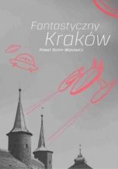 Okładka książki Fantastyczny Kraków Paweł Dunin-Wąsowicz