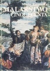 Okładka książki Malarstwo Cinquecenta Maria Rzepińska