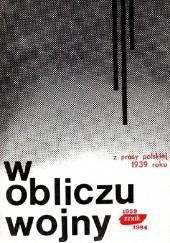 Okładka książki W obliczu wojny. Z prasy polskiej 1939 roku Redakcja Miesięcznika ZNAK