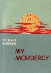 Okładka książki My mordercy i inne nowele Johan Borgen