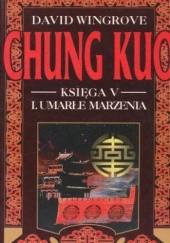 Okładka książki Chung Kuo, Księga V, I. Umarłe marzenia David Wingrove