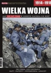 Okładka książki Pomocnik historyczny nr 2/2014; Wielka Wojna 1914-1918. Jak 100 lat temu w Europie zaczęła się rzeź Redakcja tygodnika Polityka