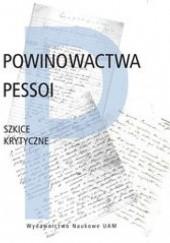 Okładka książki Powinowactwa Pessoi. Szkice krytyczne Arkadiusz Żychliński,Joanna Roszak
