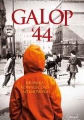 Okładka książki Galop '44 Monika Kowaleczko-Szumowska