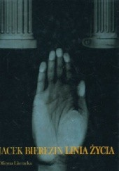 Okładka książki Linia życia. Wybór poezji Jacek Bierezin