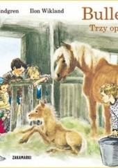 Okładka książki Bullerbyn. Trzy opowiadania Astrid Lindgren