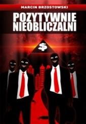 Okładka książki Pozytywnie nieobliczalni Marcin Brzostowski
