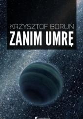 Okładka książki Zanim umrę Krzysztof Boruń