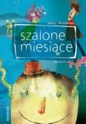 Okładka książki Szalone miesiące Mariola Drzazga