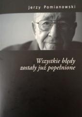 Okładka książki Wszystkie błędy zostały już popełnione Jerzy Pomianowski