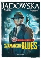 Okładka książki Szamański blues Aneta Jadowska