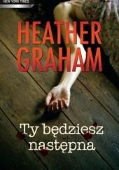 Okładka książki Ty będziesz następna Heather Graham