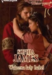 Okładka książki Waleczna lady Isobel Sophia James