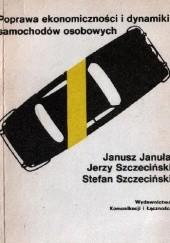 Okładka książki Poprawa ekonomiczności i dynamiki samochodów osobowych Stefan Szczeciński,Janusz Januła,Jerzy Szczeciński