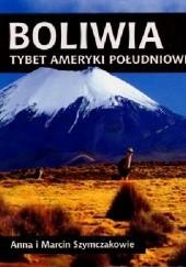 Okładka książki Boliwia. Tybet Ameryki Południowej Anna Szymczak,Marcin Szymczak