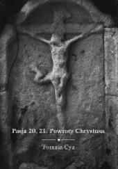 Okładka książki Pasja 20, 21. Powroty Chrystusa Tomasz Cyz