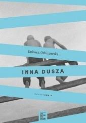 Okładka książki Inna dusza Łukasz Orbitowski