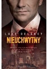 Okładka książki Nieuchwytny Luke Delaney