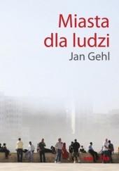 Okładka książki Miasta dla ludzi Jan Gehl