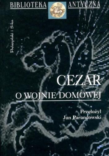 Okładka książki O wojnie domowej Gajusz Juliusz Cezar
