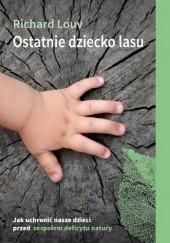 Okładka książki Ostatnie dziecko lasu Richard Louv