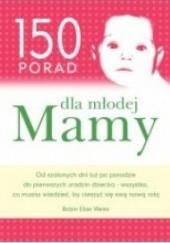 Okładka książki 150 porad dla młodej Mamy Robin Elise Weiss