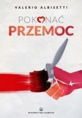 Okładka książki Pokonać przemoc Valerio Albisetti