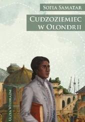 Okładka książki Cudzoziemiec w Olondrii Sofia Samatar