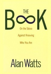 Okładka książki The Book: On the Taboo Against Knowing Who You Are Alan Watts