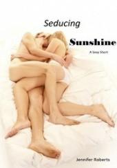 Okładka książki Seducing Sunshine C.J. Roberts