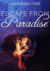 Okładka książki Escape from Paradise Gwendolyn Field
