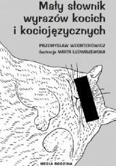 Okładka książki Mały słownik wyrazów kocich i kociojęzycznych Przemysław Wechterowicz