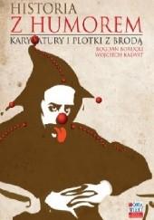 Okładka książki Historia z humorem. Karykatury i plotki z brodą Wojciech Kalwat,Bogdan Borucki