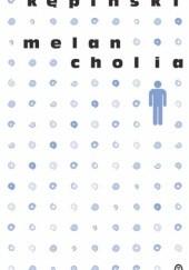 Okładka książki Melancholia Antoni Kępiński