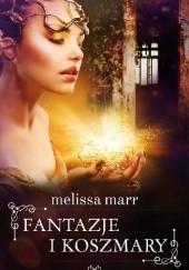 Okładka książki Fantazje i koszmary Melissa Marr