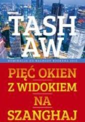 Okładka książki Pięć okien z widokiem na Szanghaj Tash Aw