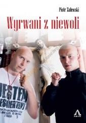 Okładka książki Wyrwani z niewoli Piotr Zalewski