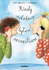 Okładka książki Kiedy ostatnio byłam szczęśliwa Eva Eriksson,Rose Lagercrantz