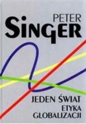 Okładka książki Jeden świat. Etyka globalizacji Peter Singer