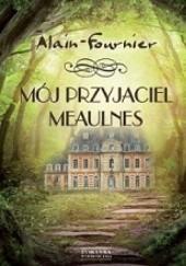 Okładka książki Mój przyjaciel Meaulnes Alain-Fournier