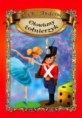 Okładka książki Dzielny ołowiany żołnierz Hans Christian Andersen
