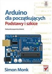 Okładka książki Arduino dla początkujących. Podstawy i szkice Simon Monk