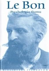 Okładka książki Psychologia tłumu Gustaw Le Bon