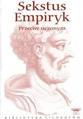 Okładka książki Przeciw uczonym Sekstus Empiryk