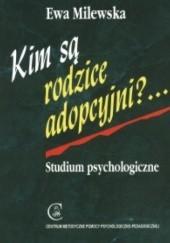 Okładka książki Kim są rodzice adopcyjni? ... Studium psychologiczne Ewa Milewska