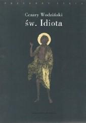 Okładka książki Św. Idiota. Projekt antropologii apofatycznej