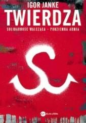 Okładka książki Twierdza. Solidarność walcząca - podziemna armia Igor Janke