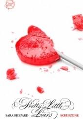 Okładka książki Pretty Little Liars. Skruszone Sara Shepard