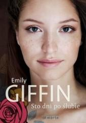Okładka książki Sto dni po ślubie Emily Giffin